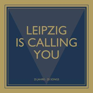 Leipzig Is Calling You