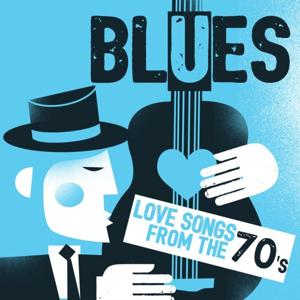 Blues: Love Songs from the 70s