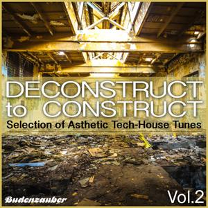 Deconstruct to Construct, Vol. 2 - Selection of Asthetic Tech-House Tunes