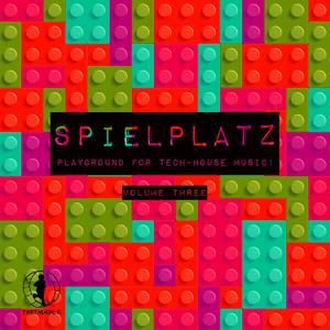 Spielplatz, Vol. 3 - Playground for Tech-House Music!