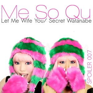 Let Me Wife You / Secret Watanabe