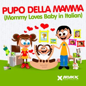 Pupo della mamma (Mommy Loves Baby in Italian)