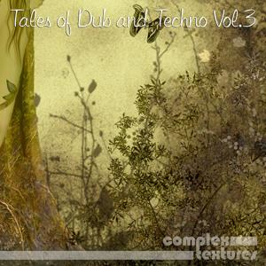 Tales of Dub and Techno, Vol. 3