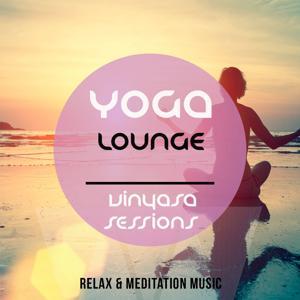 Yoga Lounge - Vinyasa Session, Vol. 1