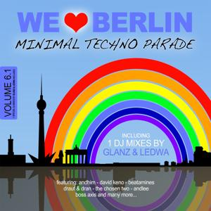 We Love Berlin 6.1 - Minimal Techno Parade (Incl. DJ Mix By Glanz & Ledwa)