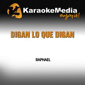 Digan Lo Que Digan (Karaoke Version) [In the Style of Raphael]