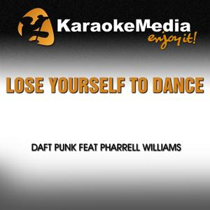 Lose Yourself to Dance (Karaoke Version) [In the Style of Daft Punk & Pharrell Williams]