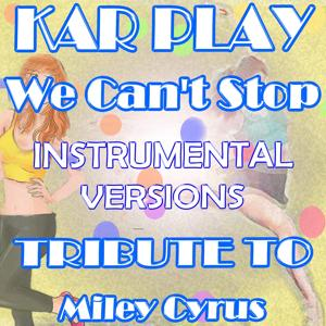 We Can't Stop (Instrumental Versions: Tribute to Miley Cyrus)