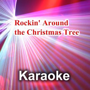 Rockin' Around the Christmas Tree (Karaoke Version) (Originally Performed By Miley Cyrus)