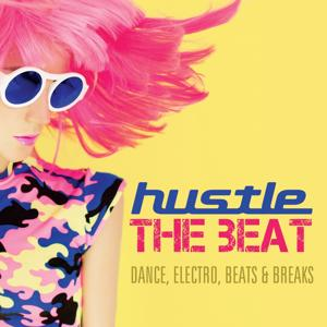 Hustle the Beat (Dance, Electro, Beats & Breaks)