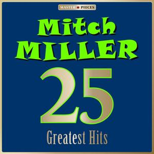 Masterpieces Presents Mitch Miller: 25 Greatest Hits