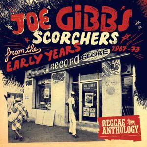 Reggae Anthology - Joe Gibbs: Scorchers From The Early Years [1967-73]