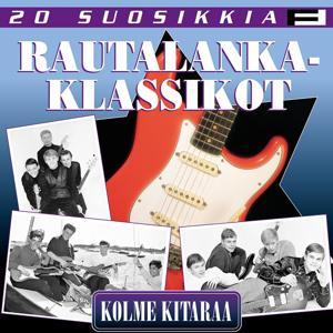20 Suosikkia / Rautalankaklassikot 1 / Kolme kitaraa