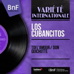 Toi l'amour / Don Quichotte (Mono Version)