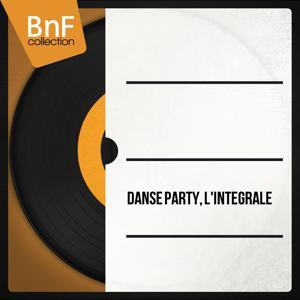 Danse party, l'intégrale (Les meilleurs airs de danse de salon: tango, paso-doble, cha cha cha)