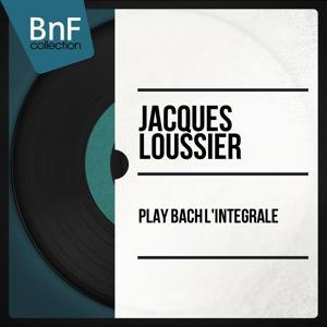 Play Bach l'intégrale (Mono Version)