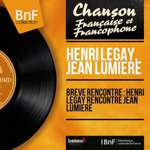 Brève rencontre : Henri Legay rencontre Jean Lumière (Mono Version)