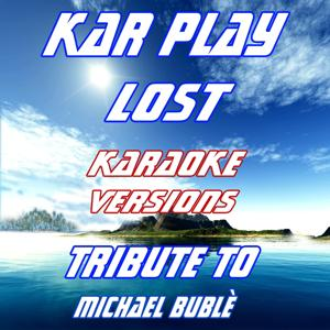 Lost: Tribute to Michael Bublè (Karaoke Versions: Originally Performed By Michael Bublè)