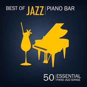 Best of Jazz Piano Bar (50 Essential Piano Jazz songs)