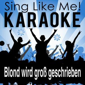 Blond wird groß geschrieben (Karaoke Version)