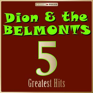 Masterpieces Presents Dion & The Belmonts: 5 Greatest Hits