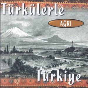 Türkülerle Türkiye - Ağrı