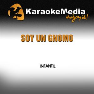 Soy un Gnomo (Karaoke Version) [In the Style of Infantil]