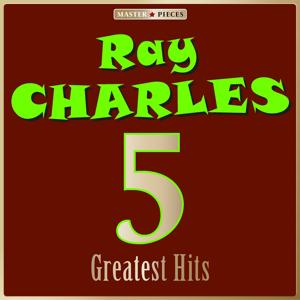 Masterpieces Presents Ray Charles: 5 Greatest Hits