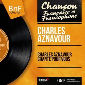 Charles Aznavour chante pour vous (Mono Version)