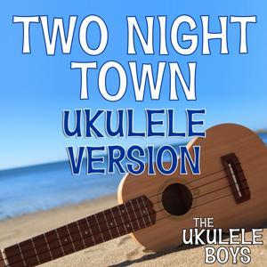 Two Night Town (Ukulele Version)