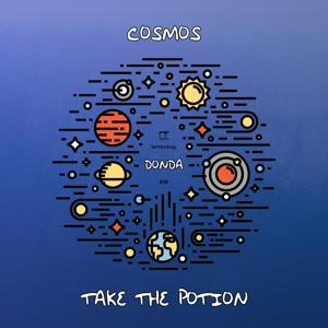 Cosmos / Take the Potion