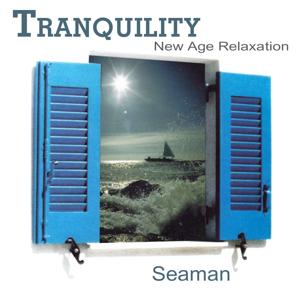Tranquility New Age Relaxation: Seaman