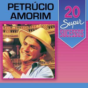20 Super Sucessos: Petrúcio Amorim