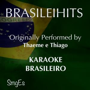 BrasileiHits (Karaoke Version) [Originally Performed By Thaeme e Thiago]