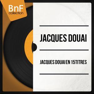 Jacques Douai en 15 titres (Mono Version)