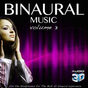 Binaural Music, Vol. 3 (Use the Headphones for Best 3D Binaural Experience)