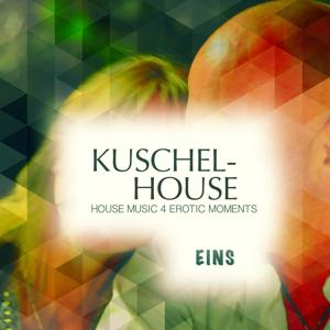 Kuschel House, Vol. 1 (Deluxe House Music for Erotic Moments)