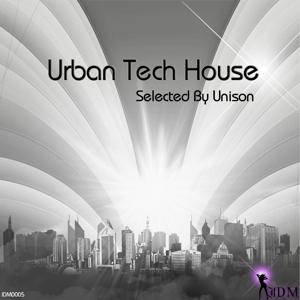 Urban Tech House (Selected By Unison)