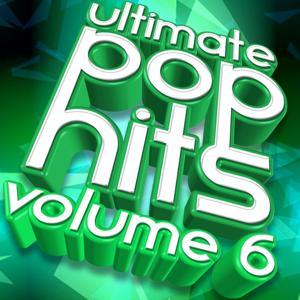 Ultimate Pop Hits, Vol. 6