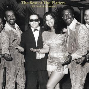 The Best of The Platters (All Tracks Remastered)