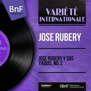 José Rubery y Sus Yaquis, No. 2 (Mono Version)