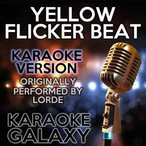 Yellow Flicker Beat (Karaoke Version) (Originally Performed By Lorde)