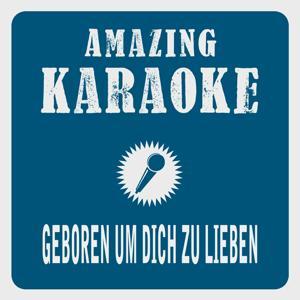 Geboren um dich zu lieben (Radio Edit) [Karaoke Version] (Originally Performed By Nik P.)