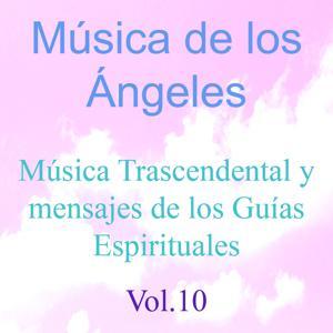 Música de los Ángeles, Vol. 10 (Música Trascendental y Mensajes de los Guías Espirituales)