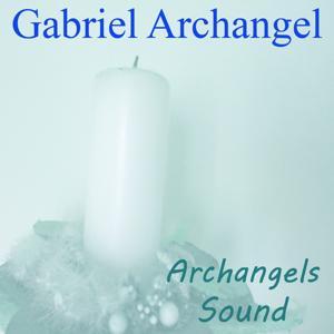 Gabriel Archangel (Archangels Sounds)