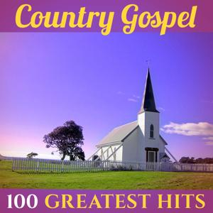 100 Greatest Hits: Country Gospel (Recordings - Top Sound Quality!)