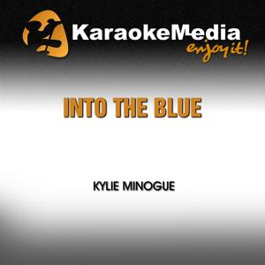 Into the Blue (Karaoke Version) [In the Style of Kylie Minogue]