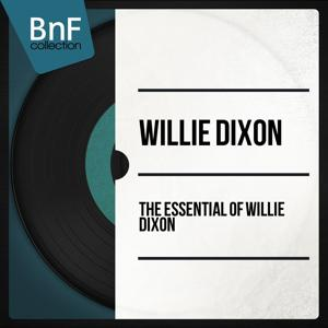 The Essential of Willie Dixon