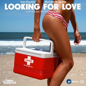 Looking for Love (Ivan Roudyk Broken Love Mix)