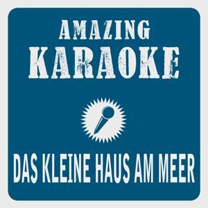 Das kleine Haus am Meer (Karaoke Version) (Originally Performed By Nockalm Quintett)